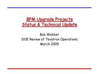 BPM Upgrade Projects Status & Technical Update
