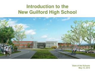 Introduction to the  New Guilford High School