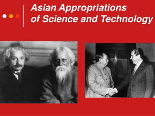 Asian Appropriations of Science and Technology
