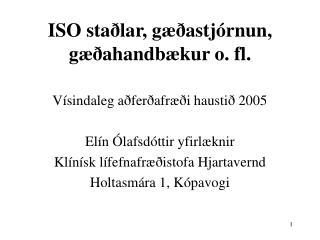 ISO staðlar, gæðastjórnun, gæðahandbækur o. fl.