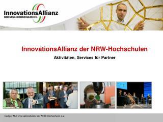 InnovationsAllianz der NRW-Hochschulen Aktivitäten, Services für Partner