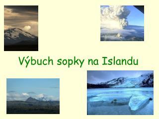 V�buch sopky na Islandu