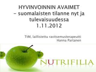 HYVINVOINNIN AVAIMET - suomalaisten tilanne nyt ja tulevaisuudessa 1.11.2012