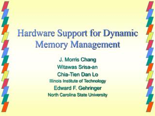Hardware Support for Dynamic Memory Management