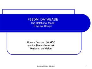 F28DM: DATABASE The Relational Model Physical Design