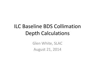 ILC Baseline BDS Collimation Depth Calculations