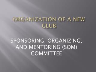 ORGANIZATION OF A NEW CLUB