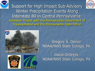 Support for High Impact Sub-Advisory Winter Precipitation Events Along Interstate 80 in Central Pennsylvania:   A Partne