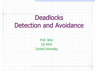 Deadlocks Detection and Avoidance