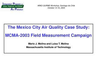 The Mexico City Air Quality Case Study: MCMA-2003 Field Measurement Campaign