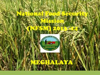 National Food Security Mission (NFSM) 2013 -14
