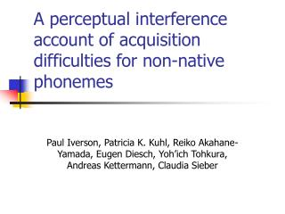 A perceptual interference account of acquisition difficulties for non-native phonemes