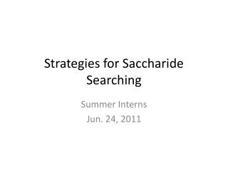 Strategies for Saccharide Searching