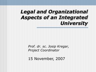 Legal and Organizational Aspects of an Integrated University