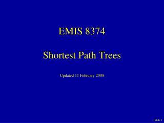 EMIS 8374 Shortest Path Trees  Updated 11 February 2008