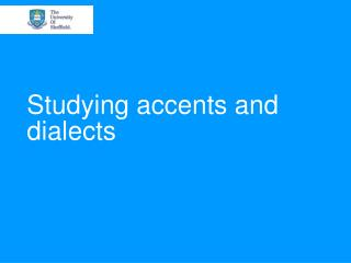 Studying accents and dialects