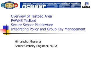 Himanshu Khurana Senior Security Engineer, NCSA