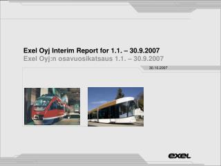 Exel Oyj Interim Report for 1.1. � 30.9.2007 Exel Oyj:n osavuosikatsaus 1.1. � 30.9.2007