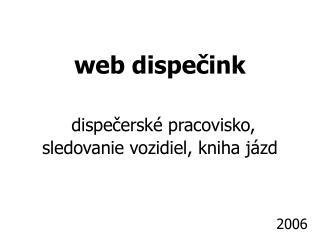 web dispečink dispe čerské pracovisko, sledovanie vozidiel, kniha jázd