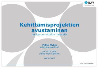 RAY:n avustukset 2008 uudet projektiavustukset alaryhmittäin yht 10,6 milj. euroa