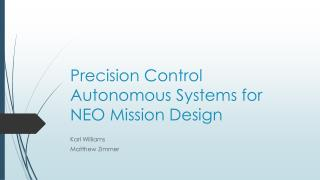 Precision Control Autonomous Systems for NEO Mission Design