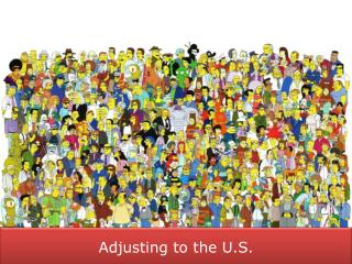 Adjusting to  the U.S.