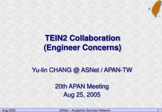 TEIN2 Collaboration (Engineer Concerns)