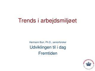 Trends i arbejdsmilj�et