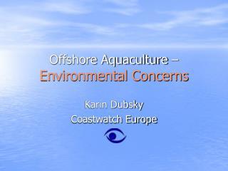 Offshore Aquaculture –  Environmental Concerns