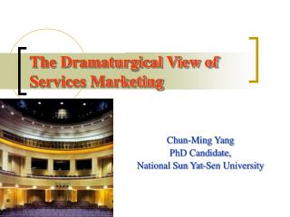The Dramaturgical View of Services Marketing
