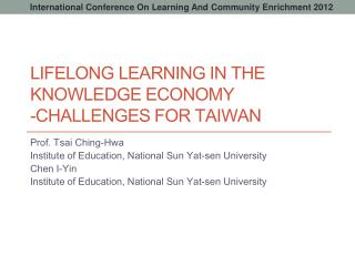 LIFELONG LEARNING IN THE KNOWLEDGE ECONOMY -CHALLENGES FOR TAIWAN