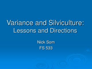 Variance and Silviculture: Lessons and Directions