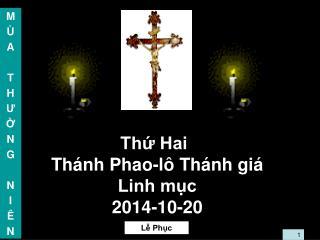 Thứ Hai Thánh Phao-lô Thánh giá  Linh mục 2014-10-20