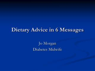 Dietary Advice in 6 Messages