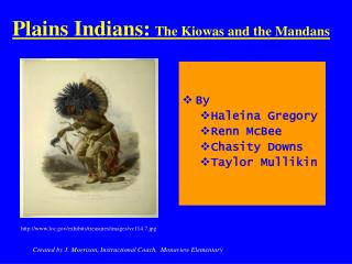 Plains Indians: The Kiowas and the Mandans