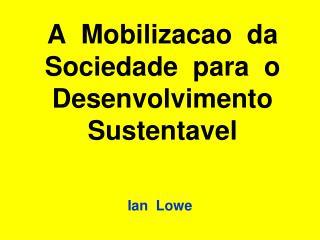 A  Mobilizacao  da  Sociedade  para  o Desenvolvimento Sustentavel
