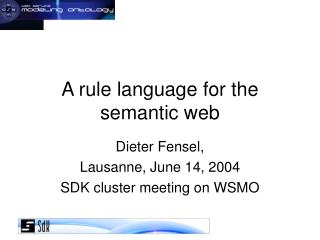 A rule language for the semantic web