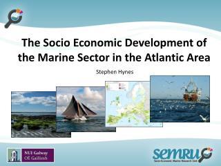 The Socio Economic Development of the Marine Sector in the Atlantic Area