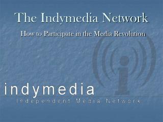 The Indymedia Network