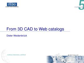 From 3D CAD to Web catalogs  Dieter Weidenbr ck