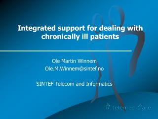 Integrated support for dealing with chronically ill patients