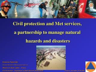 Koumaran Pajaniradja Natural Disasters Management Advisor Ministry for Home Affairs – France