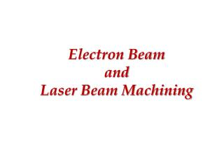 Electron Beam  and  Laser Beam Machining