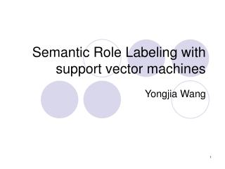 Semantic Role Labeling with support vector machines