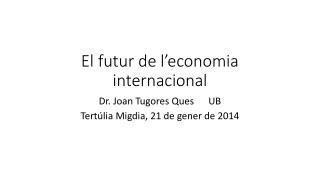 El futur de l'economia internacional