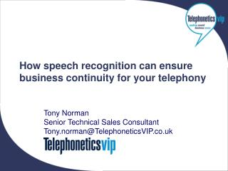 How speech recognition can ensure business continuity for your telephony