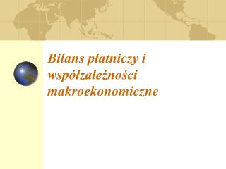 Bilans płatniczy i współzależności makroekonomiczne