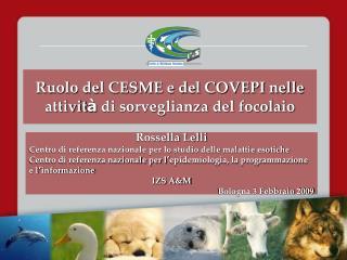 Ruolo del CESME e del COVEPI nelle attivit à  di sorveglianza del focolaio