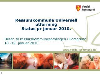 Ressurskommune Universell utforming Status pr januar 2010.