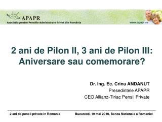 2 ani de Pilon II, 3 ani de Pilon III:  Aniversare sau comemorare?